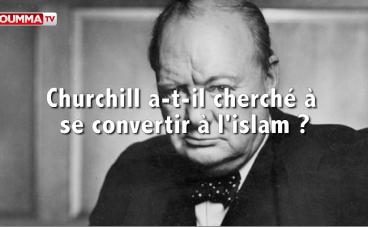 Churchill a-t-il cherché à se convertir à l'islam ?