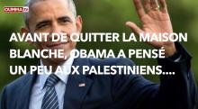Avant de quitter la Maison-Blanche, Obama pense un peu aux Palestiniens ... et beaucoup aux Israéliens